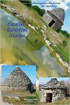 Cazelles, Gariottes lotoises de François-Antoine de Quercy