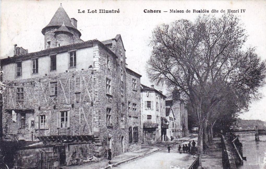 CPA - Cahors - La maison de Roaldès dite de Henri IV