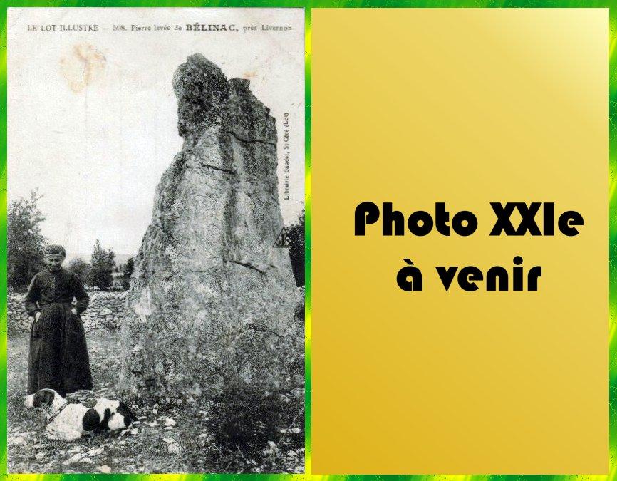 LOT'refois - CPA Début XXe - Photo XXIe à venir - Livernon - Ménhir de Bélinac
